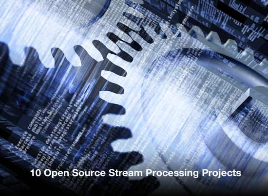 1 - 10 Open Source Stream Processing Projects